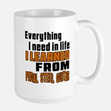 I Need In Life I Learned From Pedal Ste Large Mug