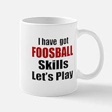 I Have Got Foosball Skills Let's Play Mug