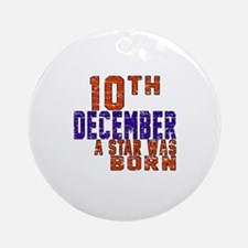10 December A Star Was Born Round Ornament