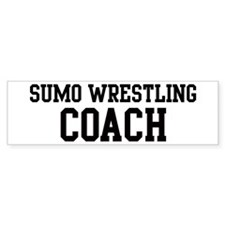 SUMO WRESTLING Coach Bumper Bumper Sticker