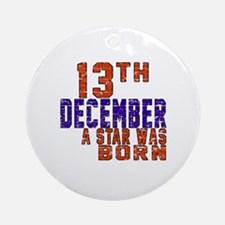 13 December A Star Was Born Round Ornament