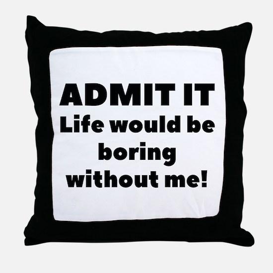 Admit It Throw Pillow