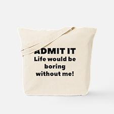 Admit It Tote Bag