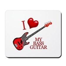 I Love My BASS GUITAR Mousepad