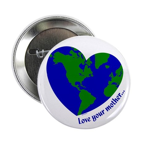 "Love Your Mother 2.25"" Button (10 pack)"