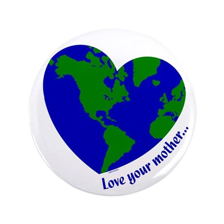 "Love Your Mother 3.5"" Button (100 pack)"
