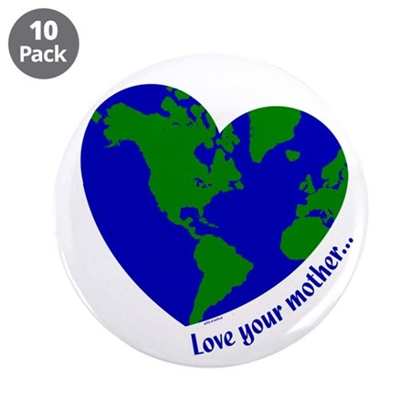 """Love Your Mother 3.5"""" Button (10 pack)"""