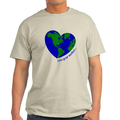 Love Your Mother Light T-Shirt