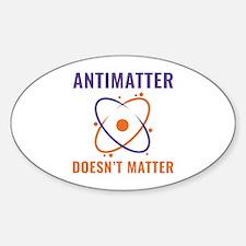 Antimatter Doesn't Matter Decal