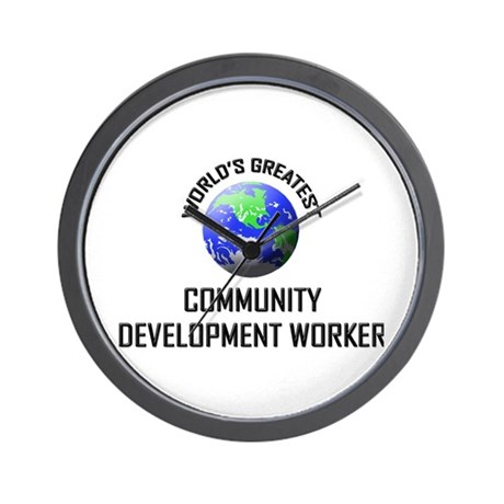 World's Greatest COMMUNITY DEVELOPMENT WORKER Wall