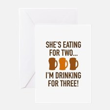 I'm Drinking For Three! Greeting Card