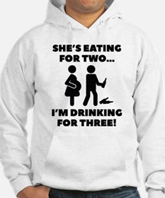 I'm Drinking For Three! Hoodie