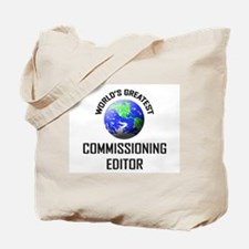 World's Greatest COMMISSIONING EDITOR Tote Bag
