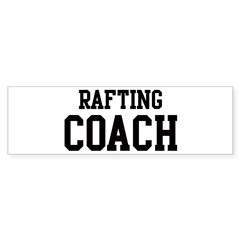 RAFTING Coach Bumper Bumper Sticker