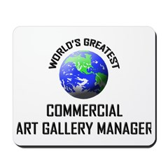 World's Greatest COMMERCIAL ART GALLERY MANAGER Mo