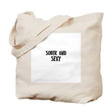 Sober and Sexy Tote Bag