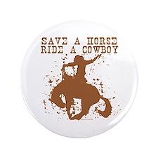 """Save a horse, ride a cowboy. 3.5"""" Button"""