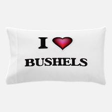 I Love Bushels Pillow Case