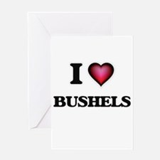 I Love Bushels Greeting Cards