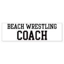 BEACH WRESTLING Coach Bumper Bumper Sticker