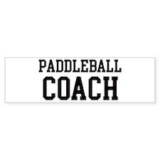 PADDLEBALL Coach Bumper Bumper Sticker