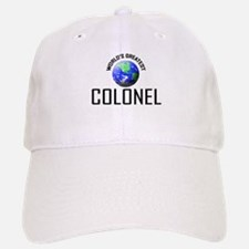 World's Greatest COLONEL Baseball Baseball Cap