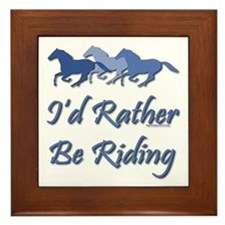 Rather Be Riding A Wild Horse Framed Tile