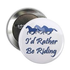 "Rather Be Riding A Wild Horse 2.25"" Button (10 pac"