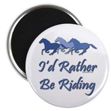 Rather Be Riding A Wild Horse Magnet