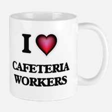 I love Cafeteria Workers Mugs