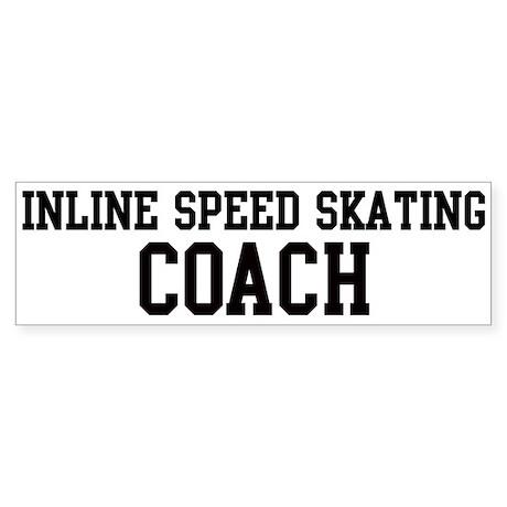 INLINE SPEED SKATING Coach Bumper Sticker