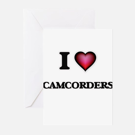 I love Camcorders Greeting Cards