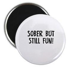 Sober but still FUN! Magnet