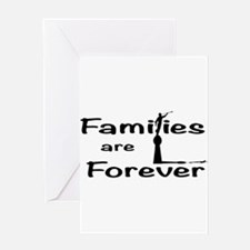 Families Are Forever Greeting Cards