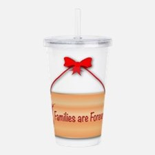Families Are Forever S Acrylic Double-wall Tumbler