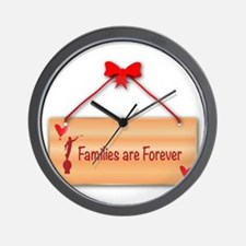 Families Are Forever Sign Wall Clock