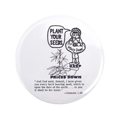 """PLANT YOUR SEEDS 3.5"""" Button"""