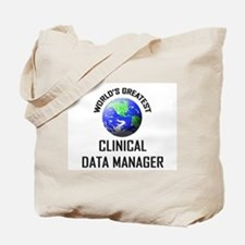 World's Greatest CLINICAL DATA MANAGER Tote Bag