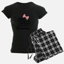 Great Girls are born in November Cx41r Pajamas