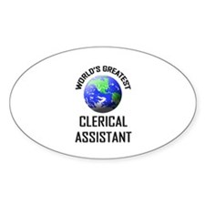 World's Greatest CLERICAL ASSISTANT Oval Decal