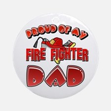 Proud of my Firefighter dad Ornament (Round)