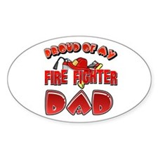 Proud of my Firefighter dad Oval Decal