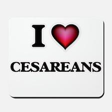 I love Cesareans Mousepad