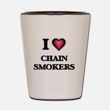 I love Chain Smokers Shot Glass
