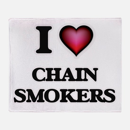 I love Chain Smokers Throw Blanket