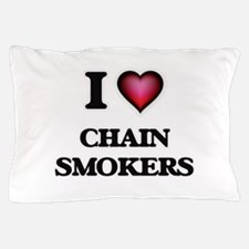 I love Chain Smokers Pillow Case