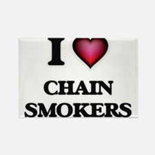 I love Chain Smokers Magnets