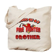 Proud of my Firefighter brother Tote Bag