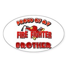 Proud of my Firefighter brother Oval Decal
