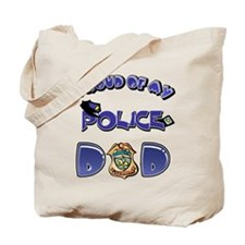 Proud of my Police dad Tote Bag